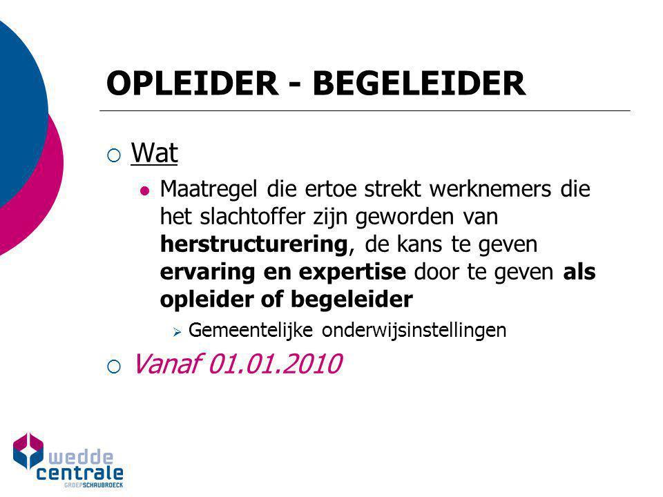 OPLEIDER - BEGELEIDER Wat Vanaf 01.01.2010