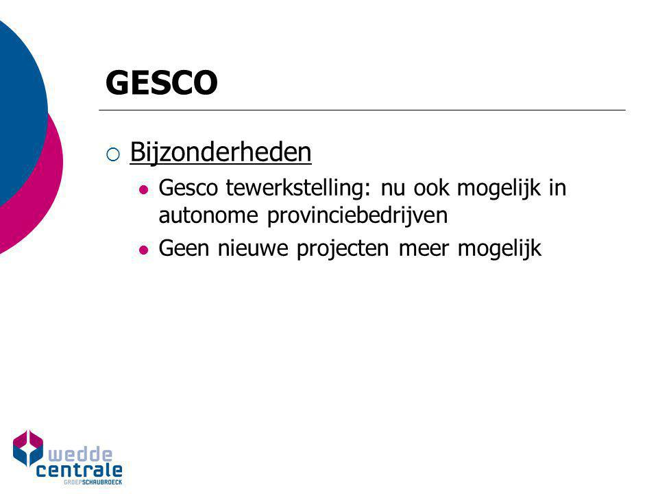 GESCO Bijzonderheden. Gesco tewerkstelling: nu ook mogelijk in autonome provinciebedrijven.