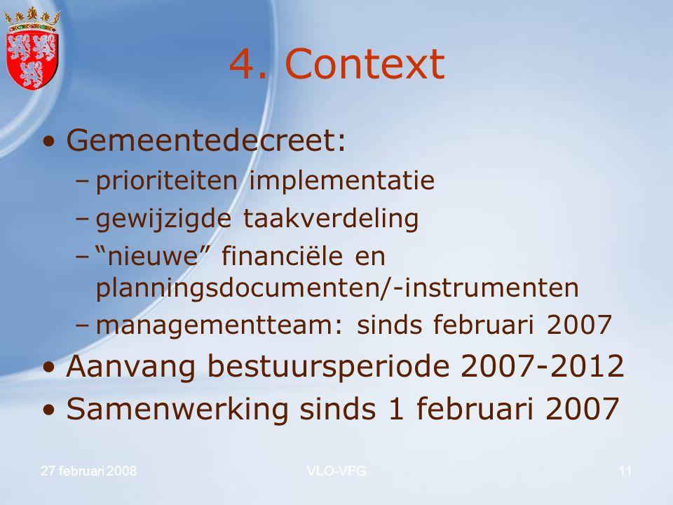 4. Context Gemeentedecreet: Aanvang bestuursperiode 2007-2012