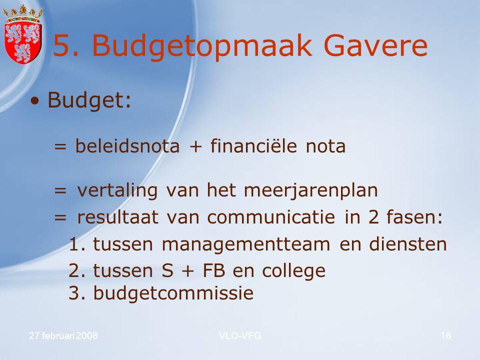 5. Budgetopmaak Gavere Budget: = beleidsnota + financiële nota