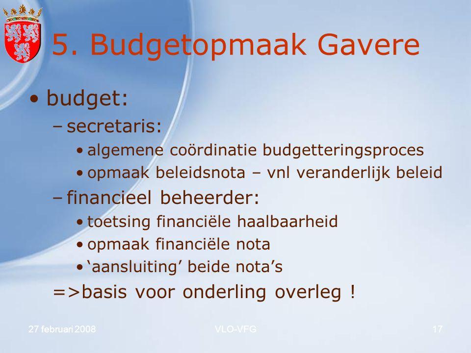 5. Budgetopmaak Gavere budget: secretaris: financieel beheerder: