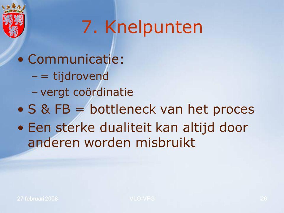 7. Knelpunten Communicatie: S & FB = bottleneck van het proces