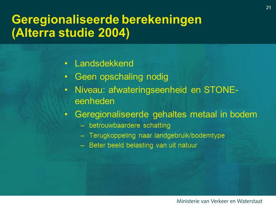 Geregionaliseerde berekeningen (Alterra studie 2004)