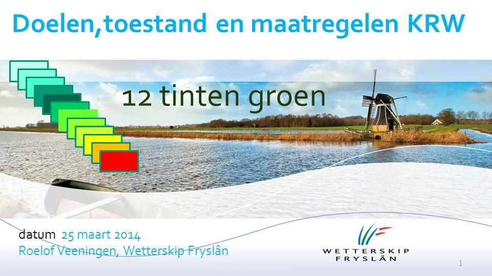 12 tinten groen Doelen,toestand en maatregelen KRW datum 25 maart 2014