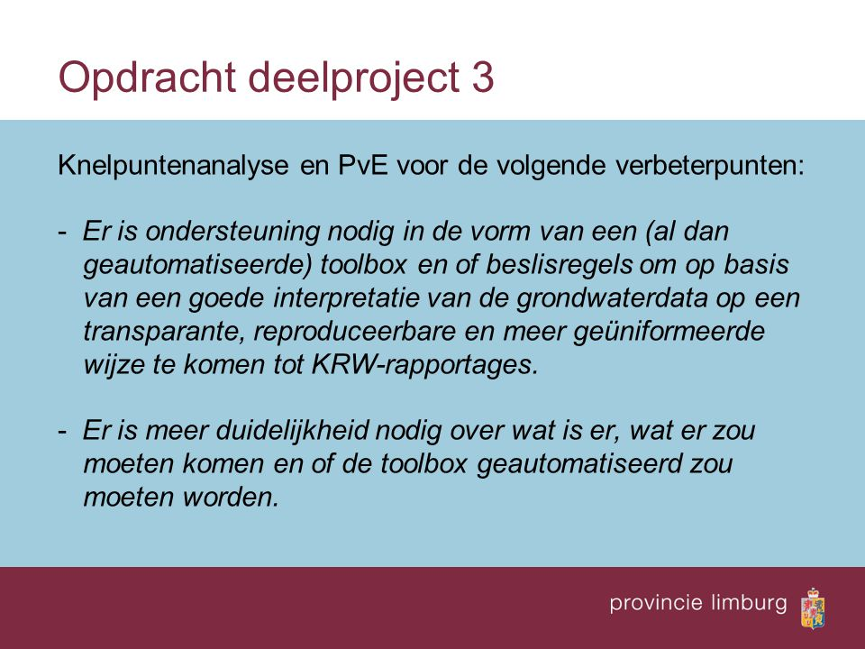 Opdracht deelproject 3 Knelpuntenanalyse en PvE voor de volgende verbeterpunten: