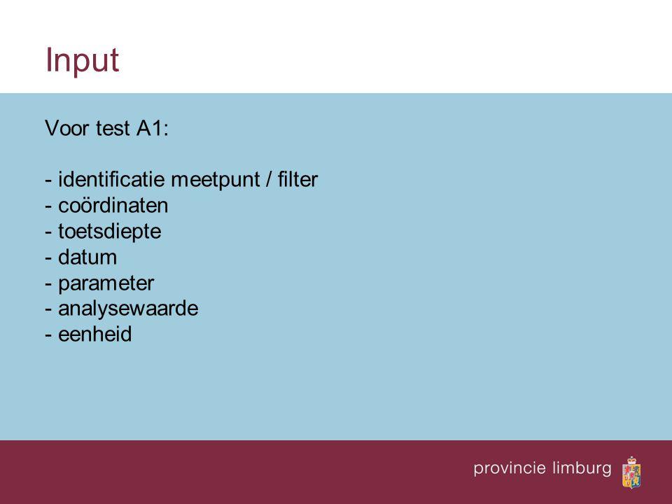 Input Voor test A1: - identificatie meetpunt / filter - coördinaten