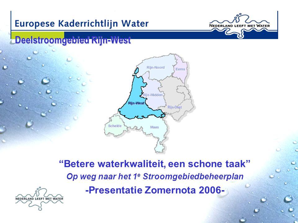 Betere waterkwaliteit, een schone taak -Presentatie Zomernota 2006-