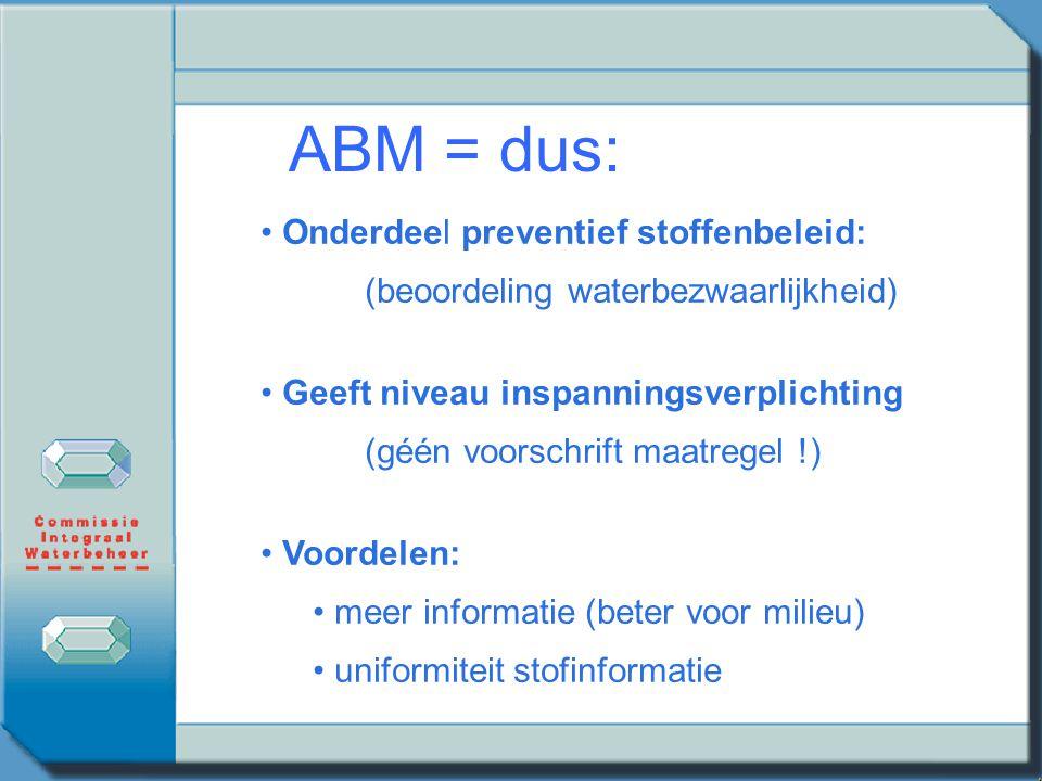 ABM = dus: Onderdeel preventief stoffenbeleid: