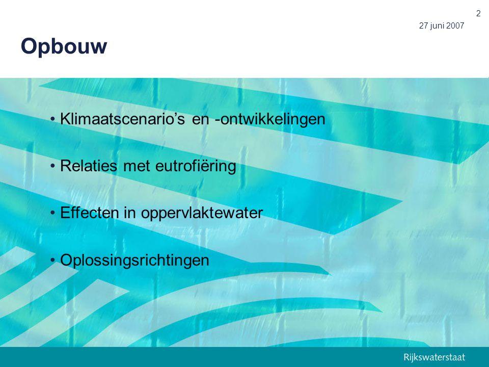 Opbouw Klimaatscenario's en -ontwikkelingen Relaties met eutrofiëring
