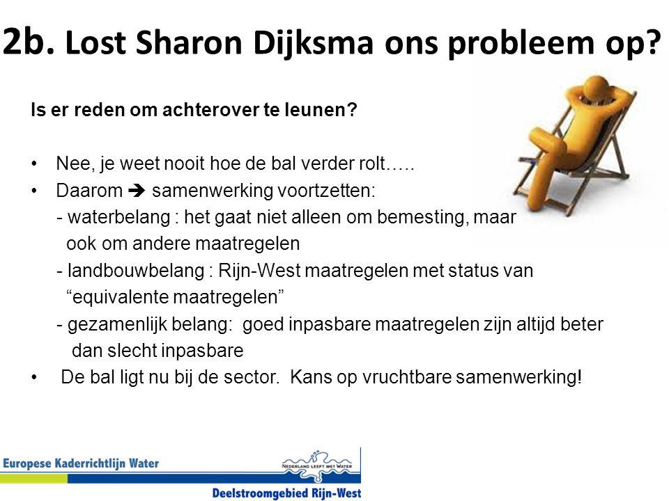 2b. Lost Sharon Dijksma ons probleem op