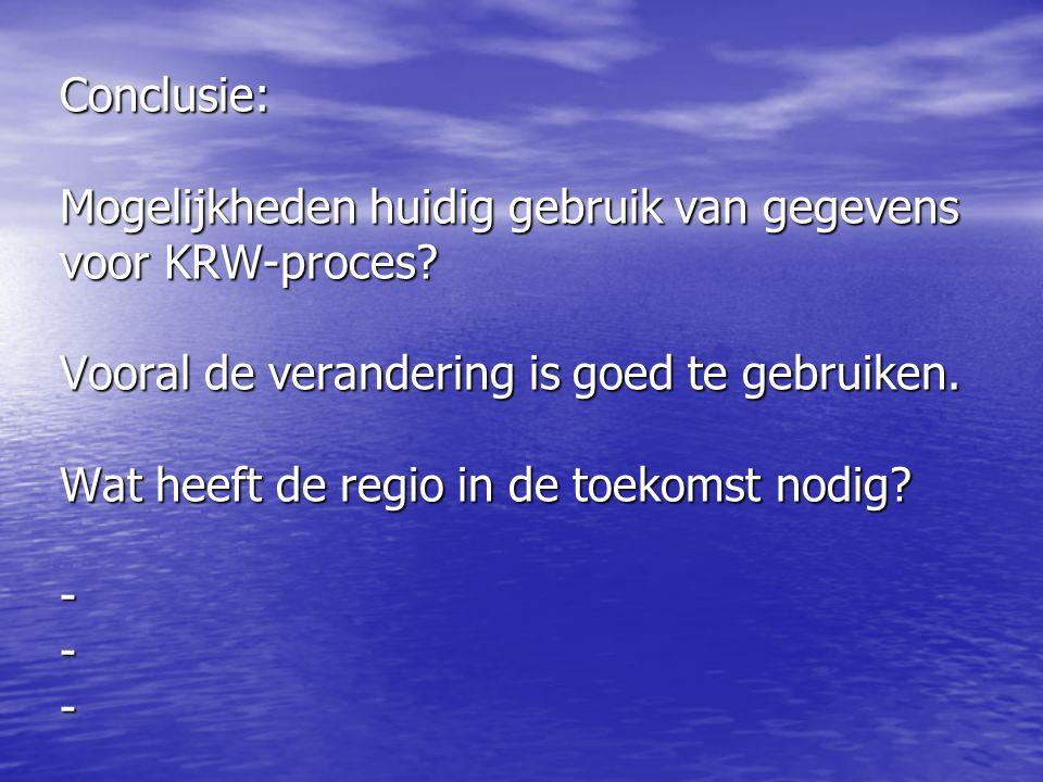 Conclusie: Mogelijkheden huidig gebruik van gegevens voor KRW-proces