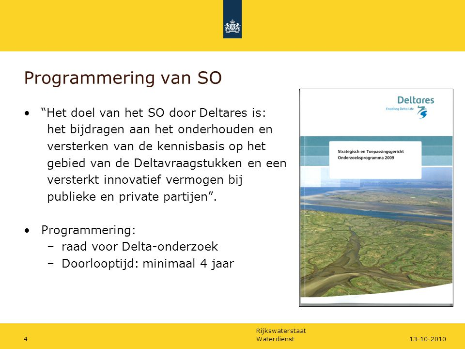 Programmering van SO Het doel van het SO door Deltares is: