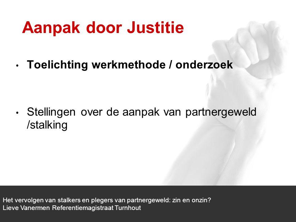 Aanpak door Justitie Toelichting werkmethode / onderzoek