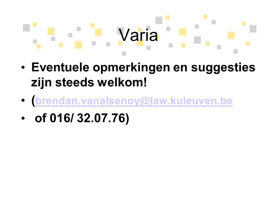 Varia Eventuele opmerkingen en suggesties zijn steeds welkom!