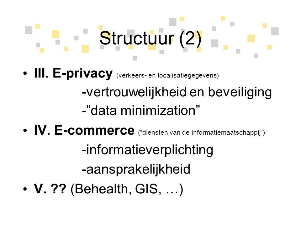 Structuur (2) III. E-privacy (verkeers- en localisatiegegevens)