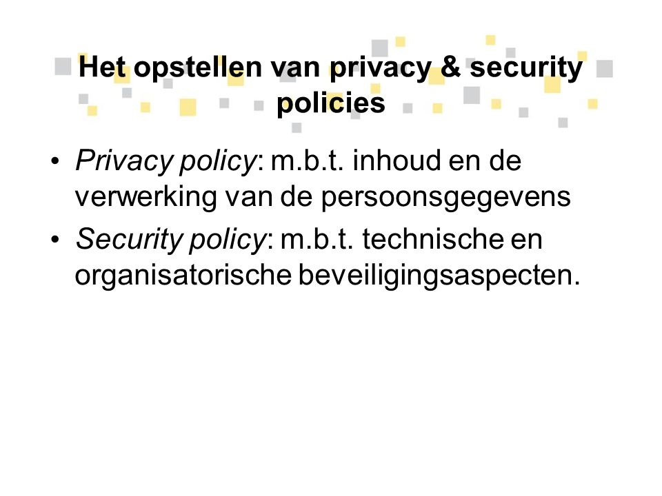 Het opstellen van privacy & security policies