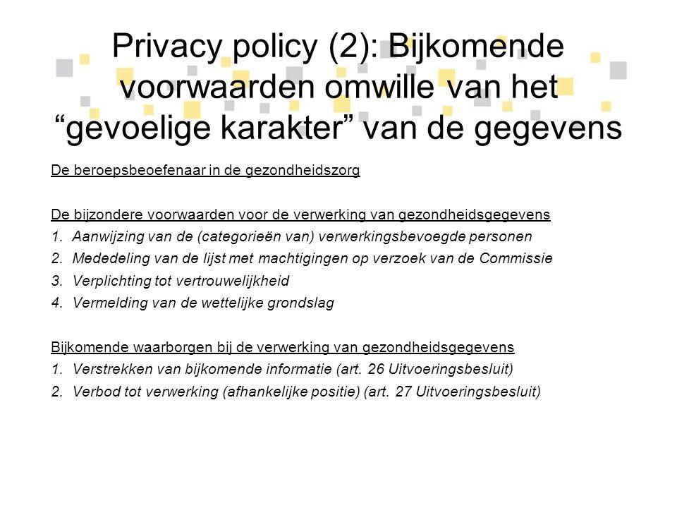 Privacy policy (2): Bijkomende voorwaarden omwille van het gevoelige karakter van de gegevens