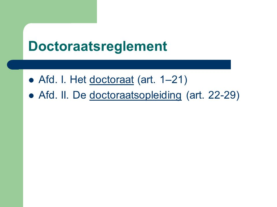 Doctoraatsreglement Afd. I. Het doctoraat (art. 1–21)