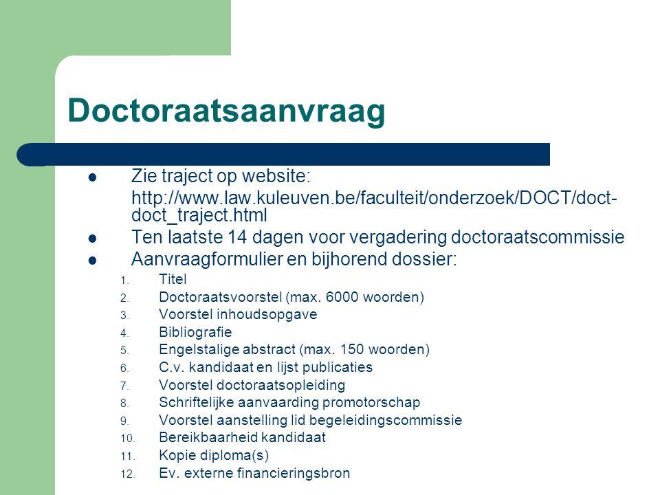 Doctoraatsaanvraag Zie traject op website: