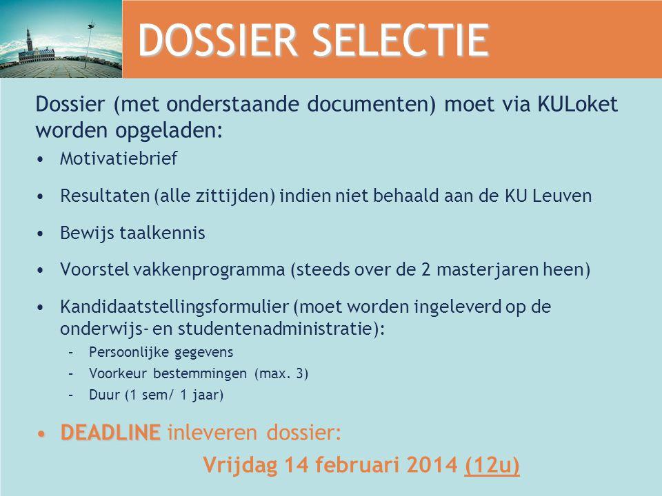 DOSSIER SELECTIE Dossier (met onderstaande documenten) moet via KULoket worden opgeladen: Motivatiebrief.