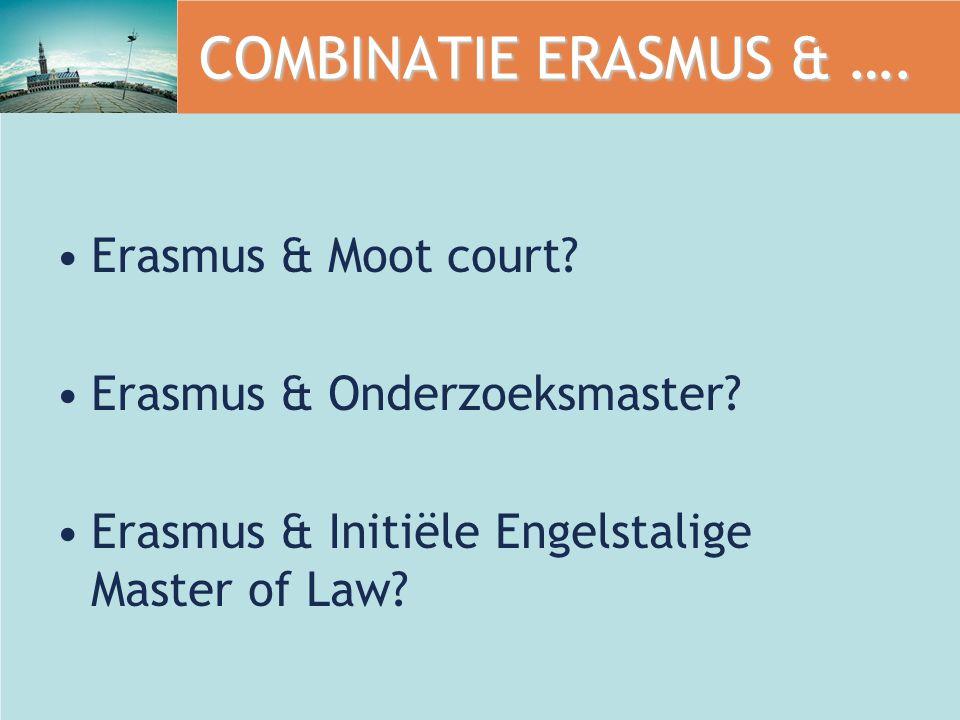 COMBINATIE ERASMUS & …. Erasmus & Moot court