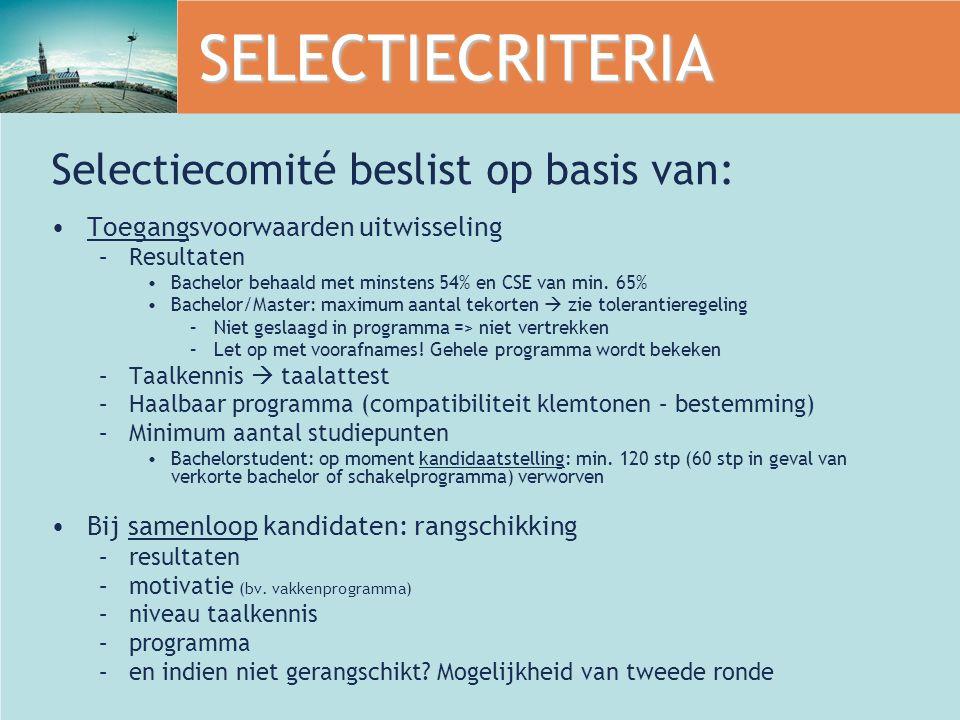 SELECTIECRITERIA Selectiecomité beslist op basis van: