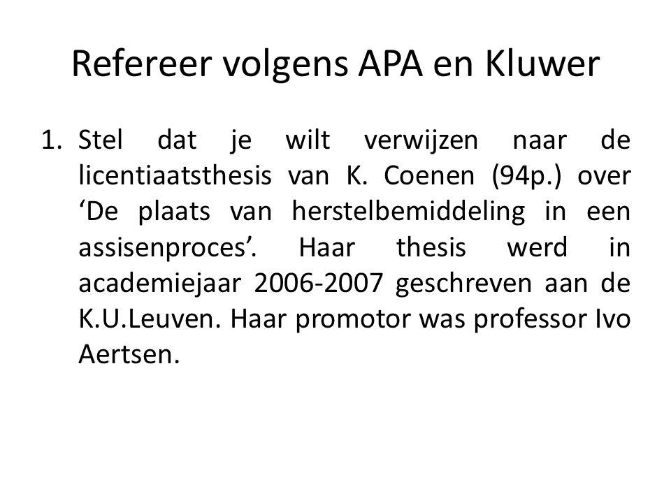 Refereer volgens APA en Kluwer