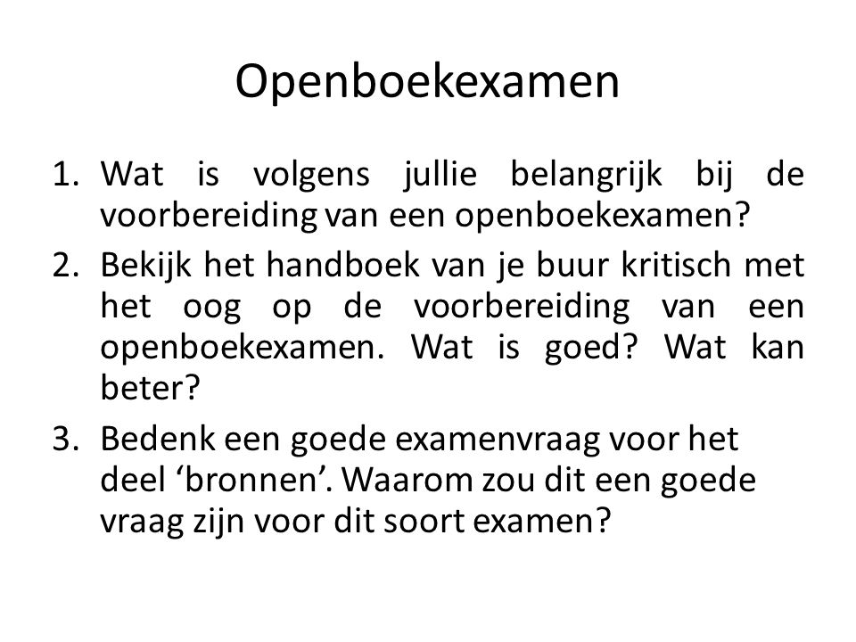 Openboekexamen Wat is volgens jullie belangrijk bij de voorbereiding van een openboekexamen