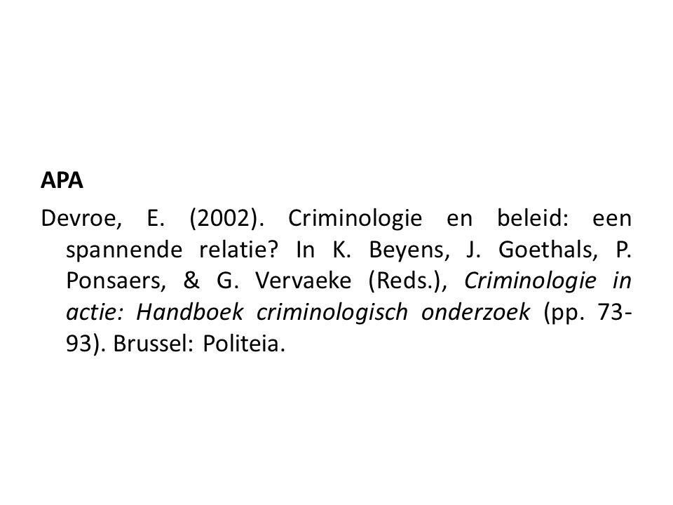 APA Devroe, E. (2002). Criminologie en beleid: een spannende relatie