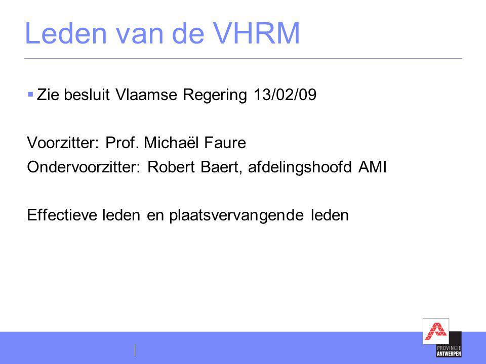 Leden van de VHRM Zie besluit Vlaamse Regering 13/02/09