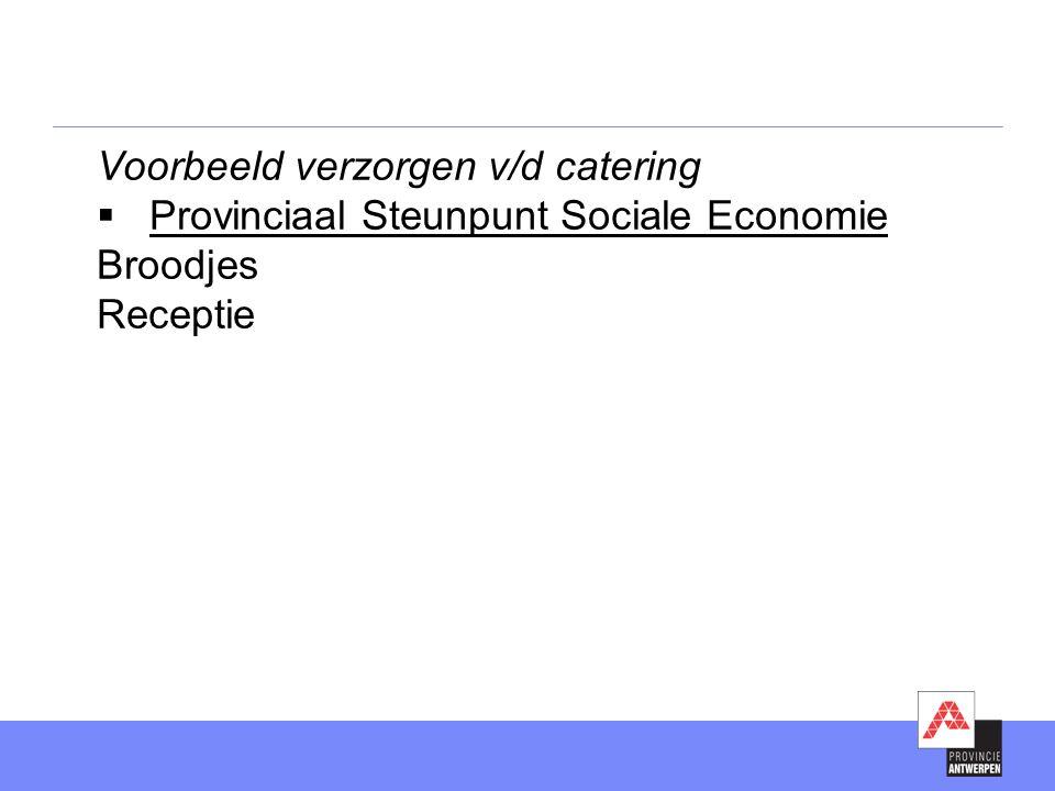 Voorbeeld verzorgen v/d catering