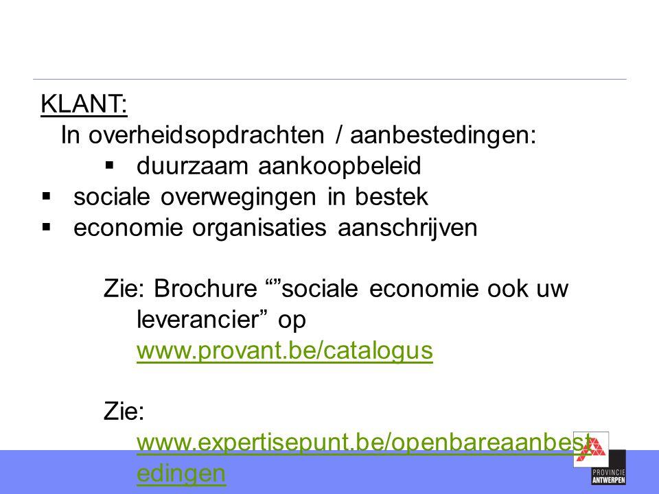 KLANT: In overheidsopdrachten / aanbestedingen: duurzaam aankoopbeleid. sociale overwegingen in bestek.