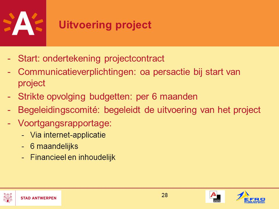 Uitvoering project Start: ondertekening projectcontract