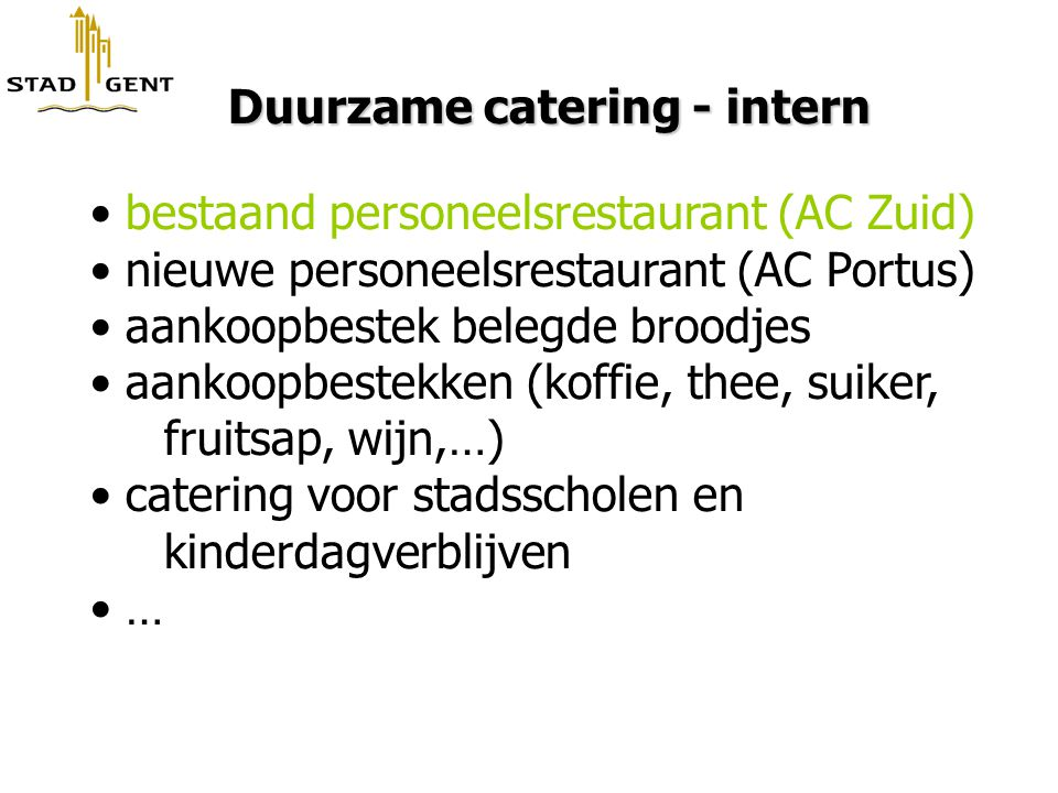 Duurzame catering - intern bestaand personeelsrestaurant (AC Zuid)