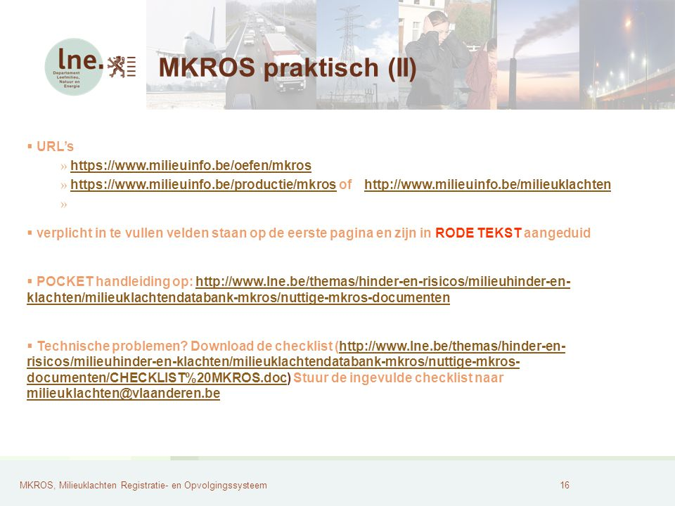 MKROS praktisch (II) URL's https://www.milieuinfo.be/oefen/mkros