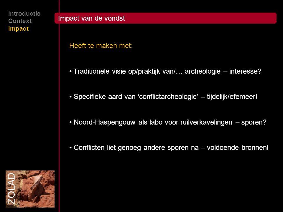 ZOLAD Impact van de vondst Heeft te maken met: