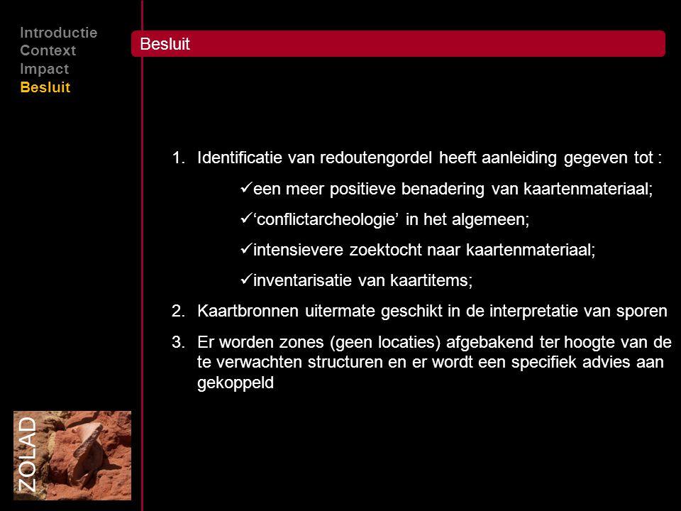 Introductie Context. Impact. Besluit. Besluit. Identificatie van redoutengordel heeft aanleiding gegeven tot :