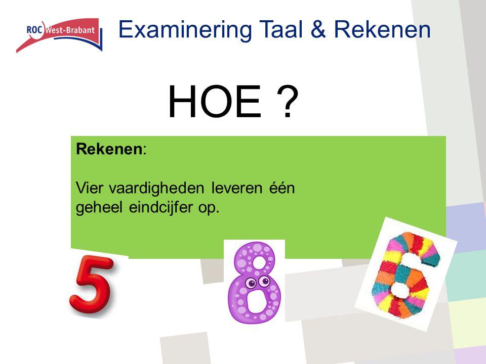 HOE Examinering Taal & Rekenen Rekenen: