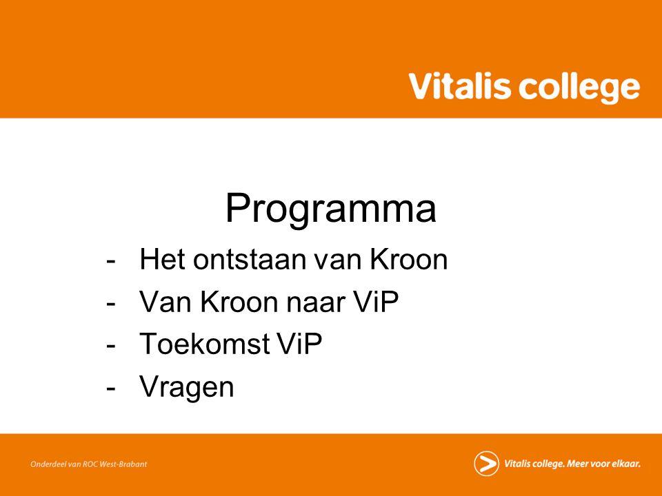 Het ontstaan van Kroon Van Kroon naar ViP Toekomst ViP Vragen