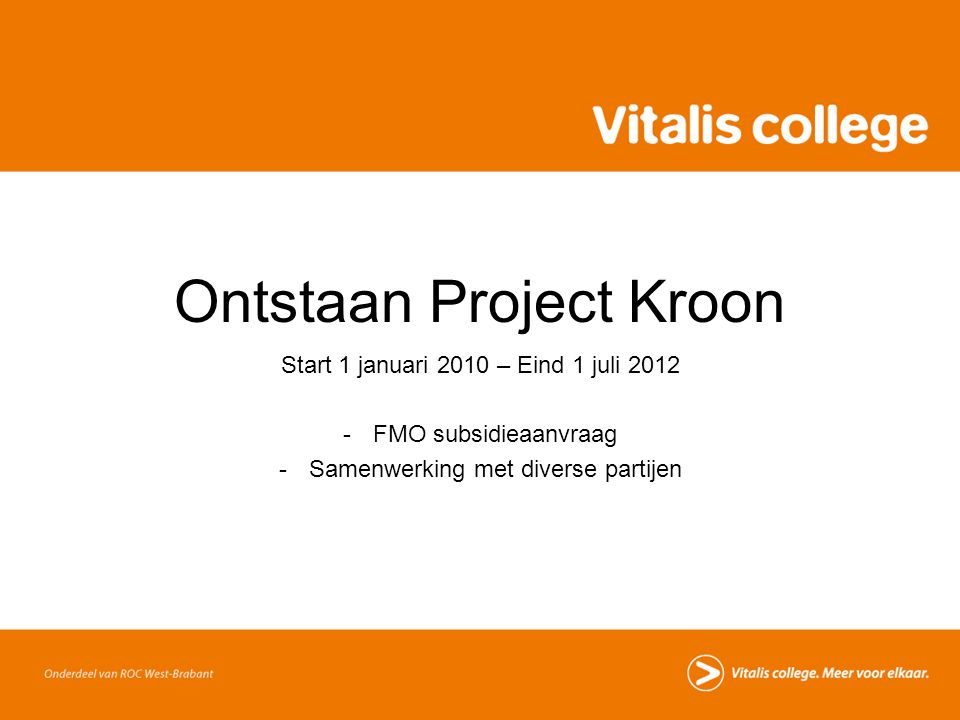 Ontstaan Project Kroon