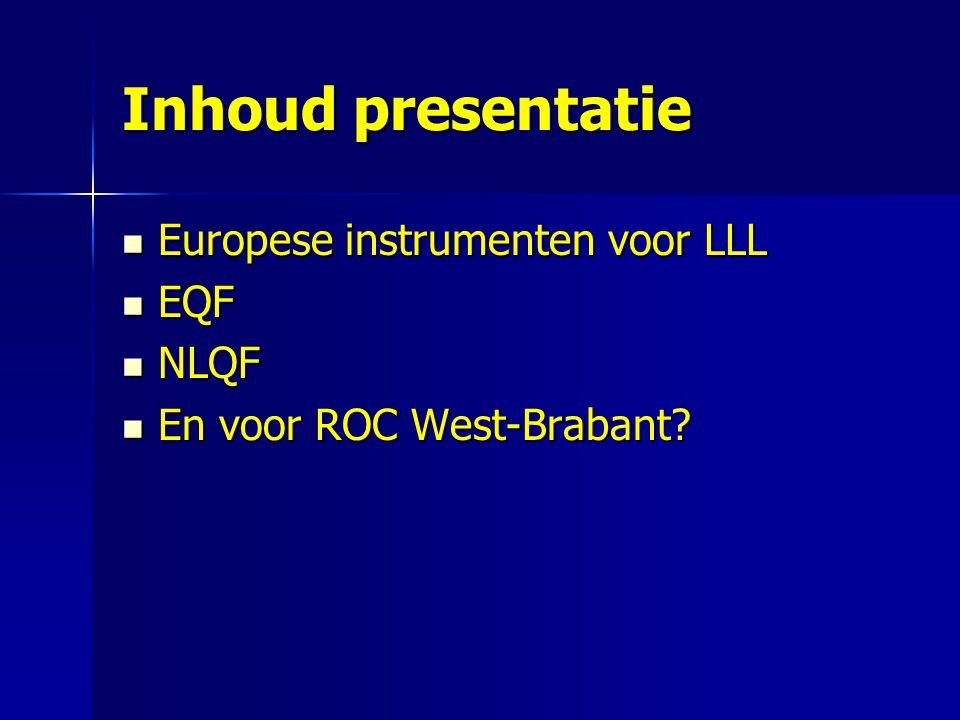 Inhoud presentatie Europese instrumenten voor LLL EQF NLQF