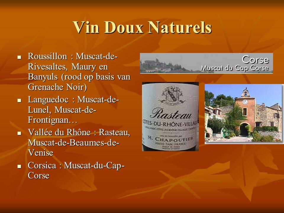 Vin Doux Naturels Roussillon : Muscat-de-Rivesaltes, Maury en Banyuls (rood op basis van Grenache Noir)