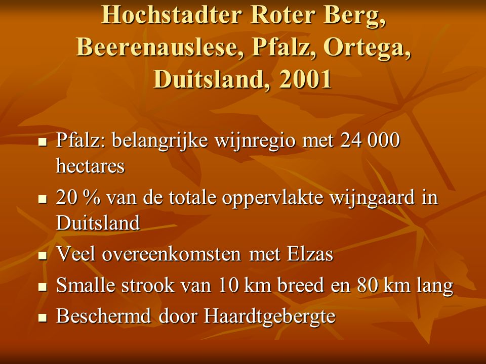 Hochstadter Roter Berg, Beerenauslese, Pfalz, Ortega, Duitsland, 2001