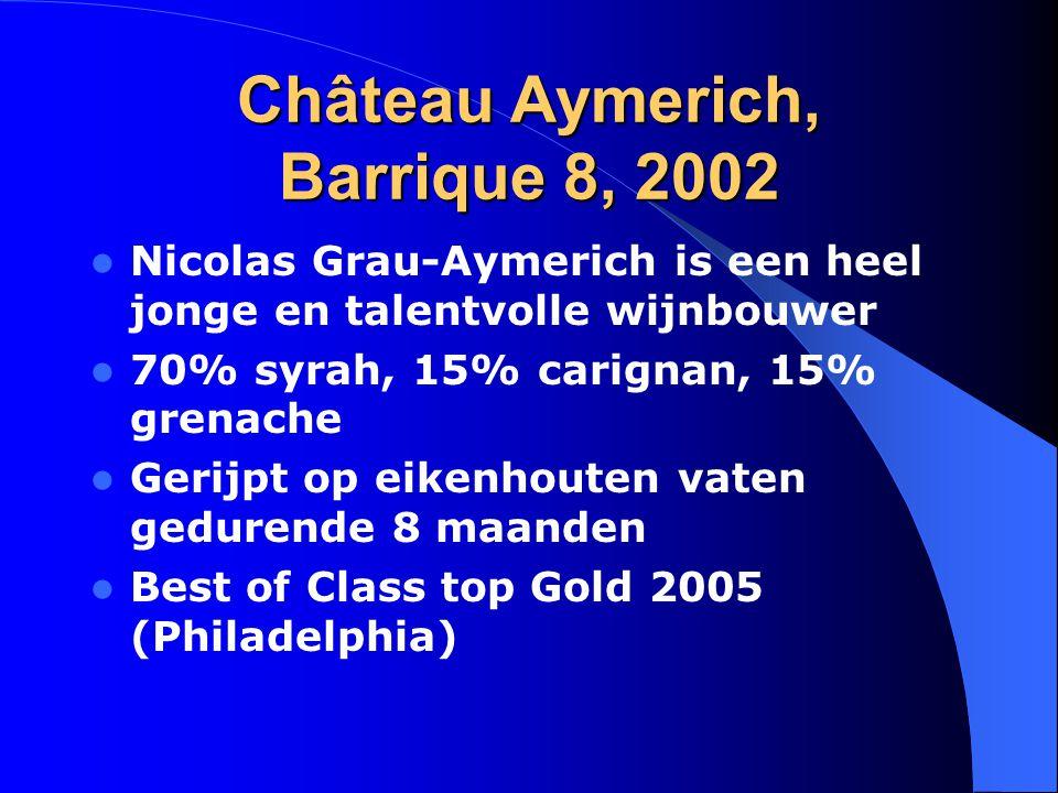 Château Aymerich, Barrique 8, 2002