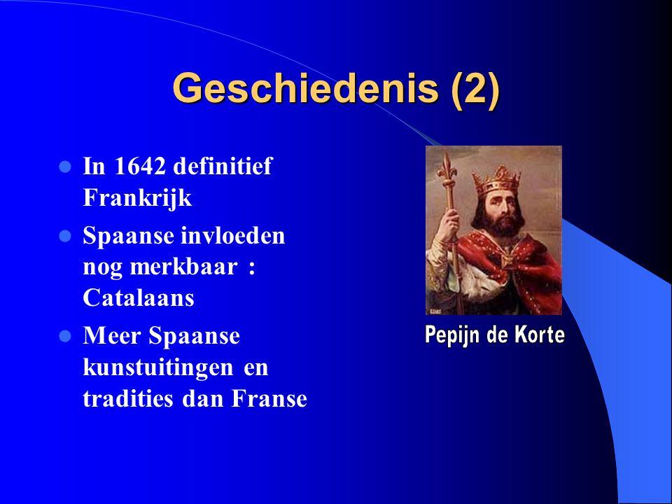 Geschiedenis (2) In 1642 definitief Frankrijk