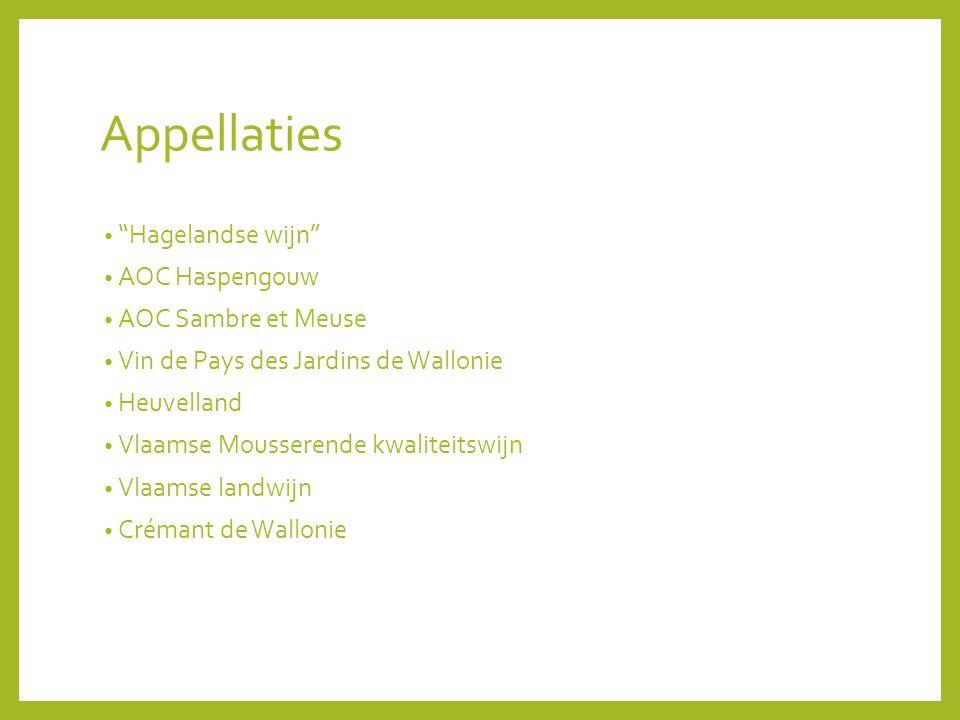 Appellaties Hagelandse wijn AOC Haspengouw AOC Sambre et Meuse
