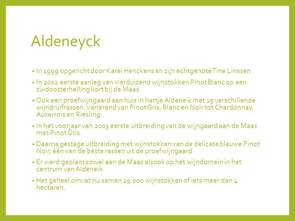 Aldeneyck In 1999 opgericht door Karel Henckens en zijn echtgenote Tine Linssen.