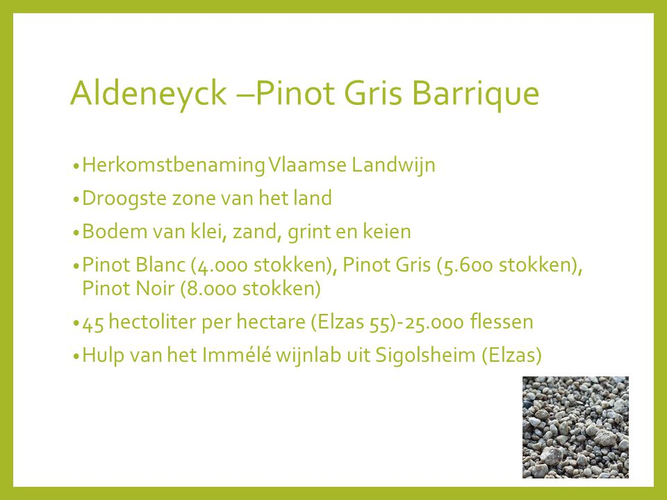 Aldeneyck –Pinot Gris Barrique