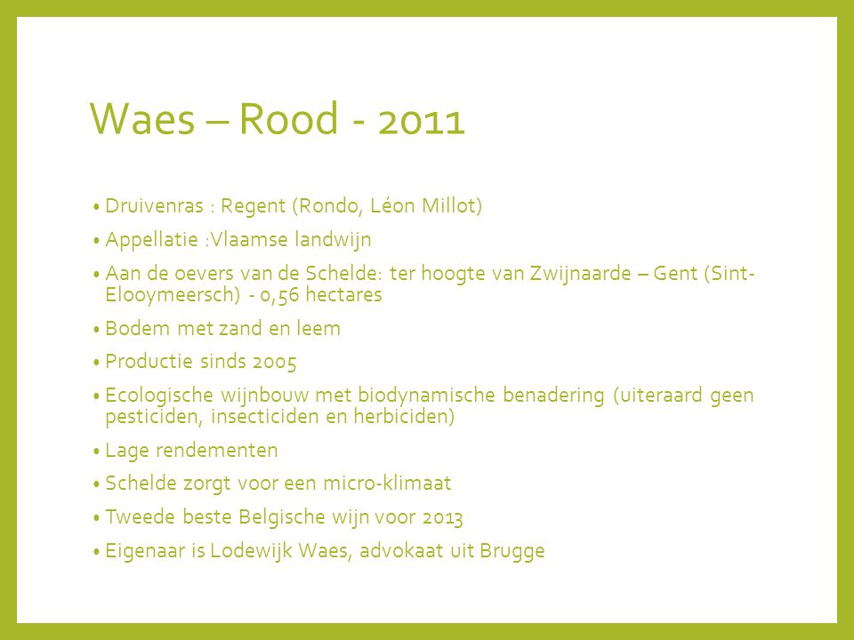 Waes – Rood - 2011 Druivenras : Regent (Rondo, Léon Millot)