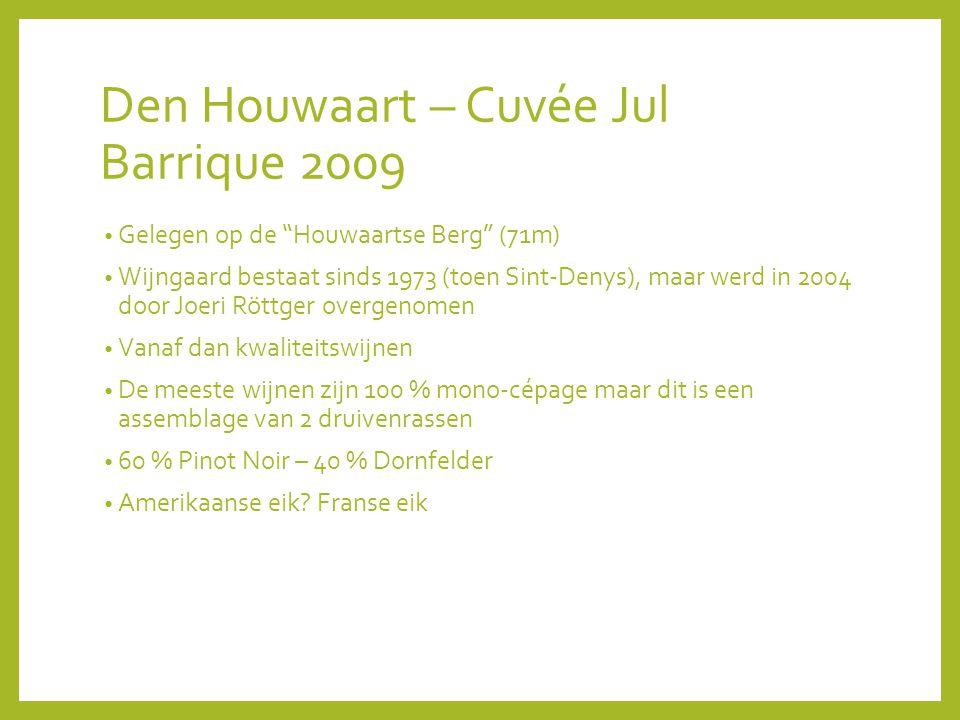 Den Houwaart – Cuvée Jul Barrique 2009